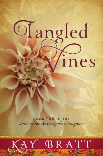 Tangled Vines (Tales of the Scavenger's Daughters Book 2) by Kay Bratt