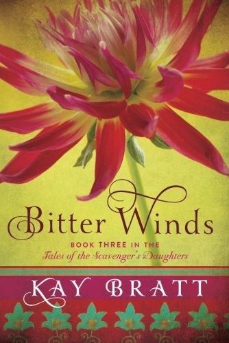 Bitter Winds (Tales of the Scavenger's Daughters Book 3) by Kay Bratt