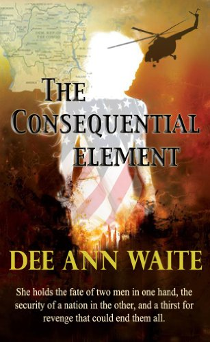 The Consequential Element by Dee Ann Waite