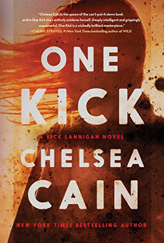 One Kick: A Novel (A Kick Lannigan Novel) by Chelsea Cain