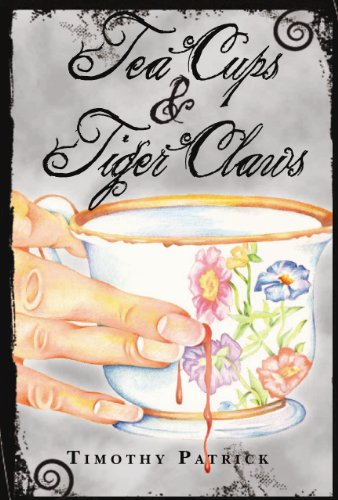 Tea Cups & Tiger Claws by Timothy Patrick
