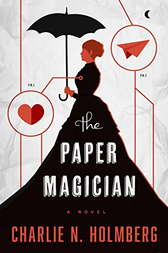 The Paper Magician (The Paper Magician Series) by Charlie N. Holmberg