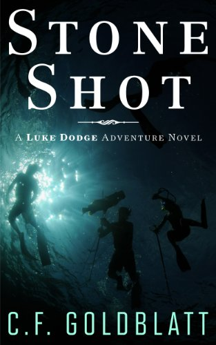 Stone Shot: A Luke Dodge Adventure Novel (Luke Dodge Adventure Series Book 1) by C.F. Goldblatt