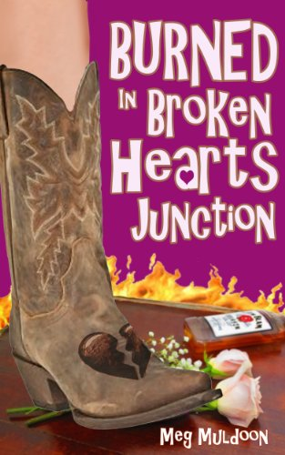 Burned in Broken Hearts Junction: A Cozy Matchmaker Mystery (Cozy Matchmaker Mystery Series Book 1) by Meg Muldoon