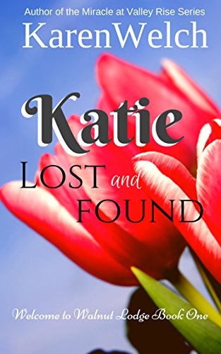 Katie Lost and Found (Welcome to Walnut Lodge Book 1) by Karen Welch