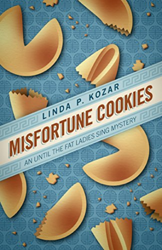 Misfortune Cookies (When The Fat Ladies Sing Cozy Mystery Series Book 1) by Linda Kozar