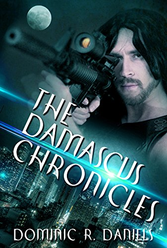 The Damascus Chronicles by Dominic R. Daniels