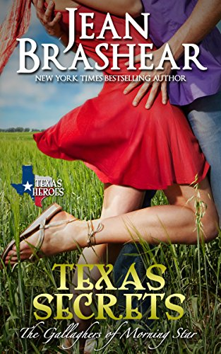 Texas Secrets: The Gallaghers of Morning Star Book 1 (Texas Heroes: The Gallaghers of Morning Star) by Jean Brashear