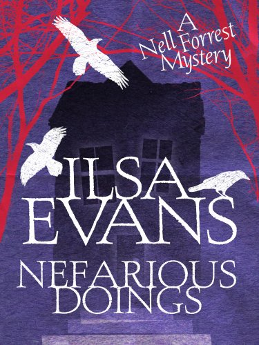 Nefarious Doings: A Nell Forrest Mystery by Ilsa Evans