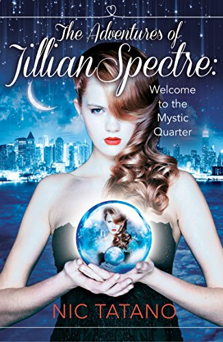The Adventures of Jillian Spectre: HarperImpulse Young Adult Romance by Nic Tatano