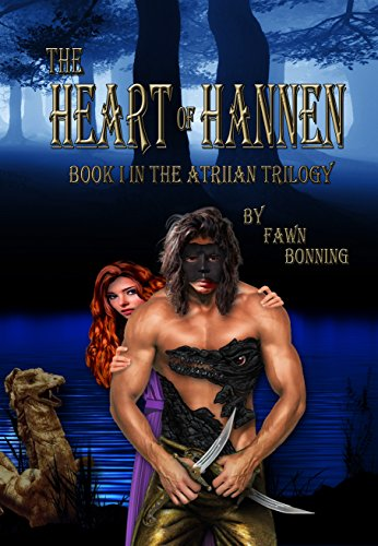 The Heart of Hannen: Book I in The Atriian Trilogy by Fawn Bonning