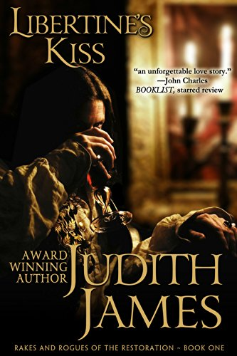 Libertine's Kiss (Rakes and Rogues of the Restoration Book 1) by Judith James