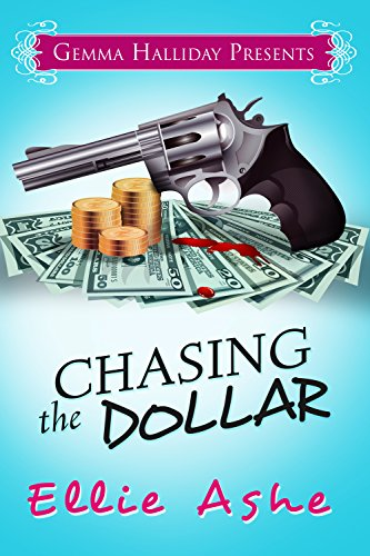 Chasing the Dollar (Miranda Vaughn Mysteries Book 1) by Ellie Ashe