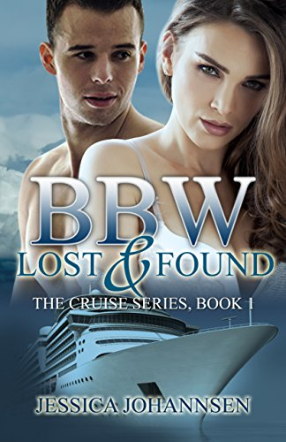 BBW Lost and Found (An Erotic Bisexual Menage Romance Series): A handsome stranger, or maybe two, or another curvy girl catches your eye - nothing is off ... on The Cruise (The Cruise Series Book 1) by Jessica Johannsen