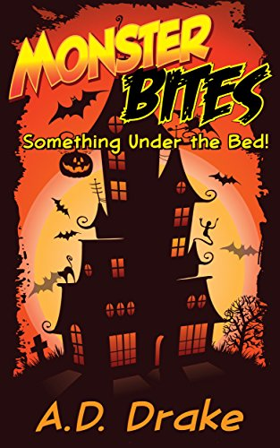 Something under the Bed! (Monster Bites Book 1) by A. D. Drake