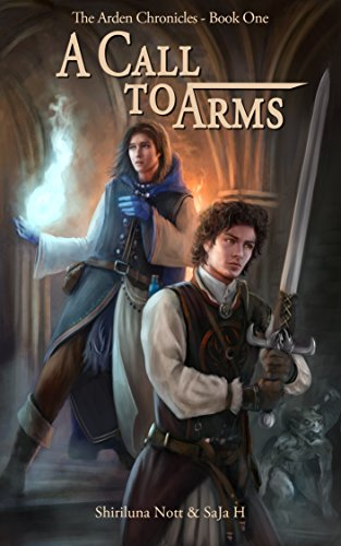 A Call to Arms: Book One of the Chronicles of Arden by Shiriluna Nott