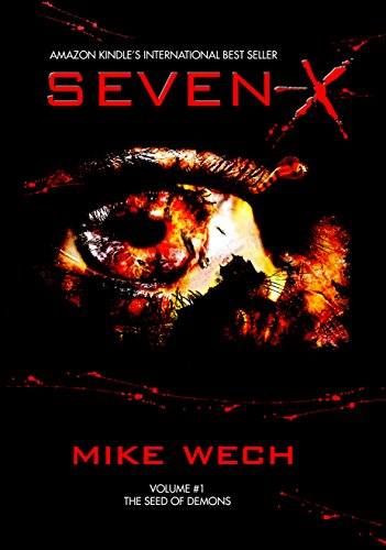 SEVEN-X (A Terrifying Psychological Suspense Thriller) by Mike Wech