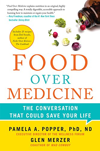 Food Over Medicine: The Conversation That Could Save Your Life by Pamela A. Popper