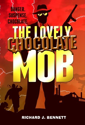 The Lovely Chocolate Mob by Richard J. Bennett
