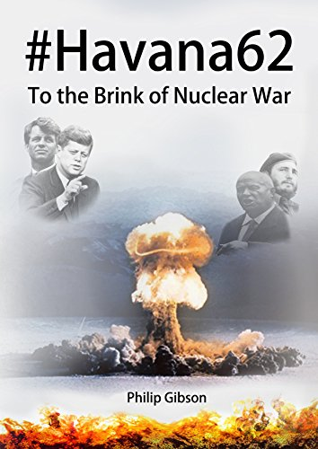 #Havana62: To the Brink of Nuclear War (Hashtag Histories) by Philip Gibson