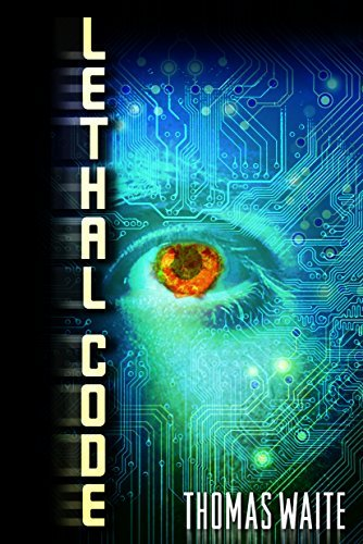 Lethal Code (A Lana Elkins Thriller) by Thomas Waite