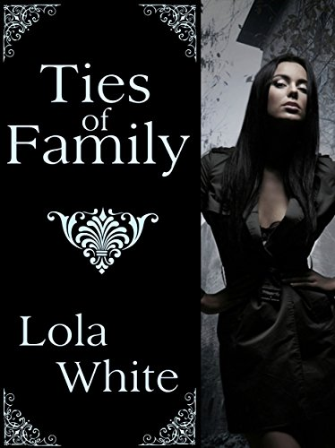 Ties of Family (Psychic Trilogy Book 3) by Lola White