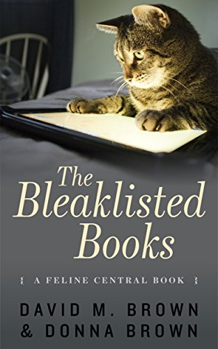 The Bleaklisted Books (The Feline Central Books Book 2) by David M. Brown