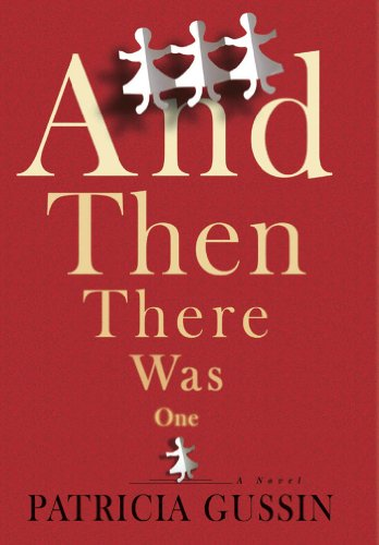 And Then There Was One: A Novel by Patricia Gussin