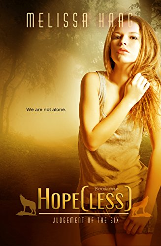 Hope(less) (Judgement of the Six Book 1) by Melissa Haag