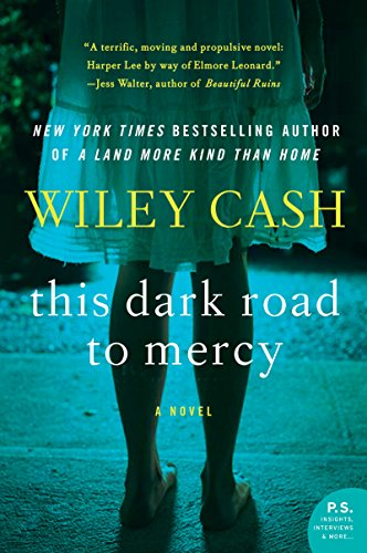 This Dark Road to Mercy: A Novel by Wiley Cash