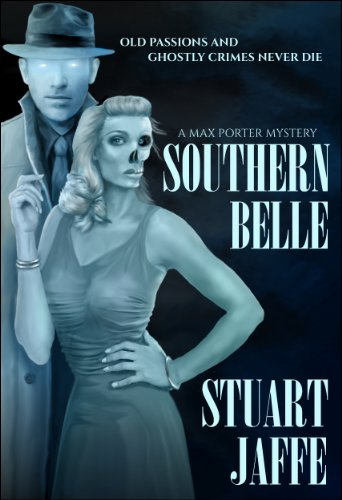 Southern Belle (Max Porter Mysteries Book 3) by Stuart Jaffe