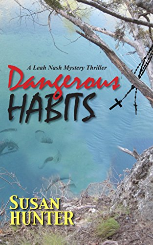 Dangerous Habits: A Leah Nash Mystery Thriller by Susan Hunter