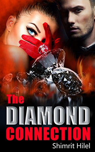 The Diamond Connection: A Romantic Mystery (Crime & Suspense Novel) by Shimrit Hilel