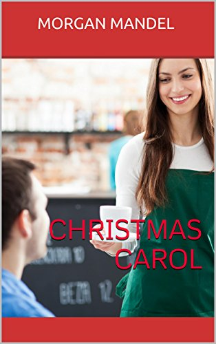 Christmas Carol: A short and sweet story of hope, love, and the spirit of Christmas by Morgan Mandel