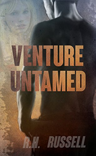 Venture Untamed (The Venture Books Book 1) by R.H. Russell