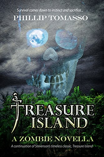 Treasure Island: A Zombie Novella by Phillip Tomasso