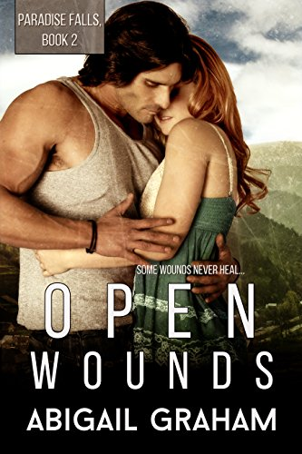 Open Wounds: Paradise Falls, Book 2 by Abigail Graham