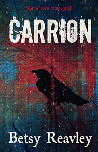 CARRION: a gripping psychological thriller by Betsy Reavley