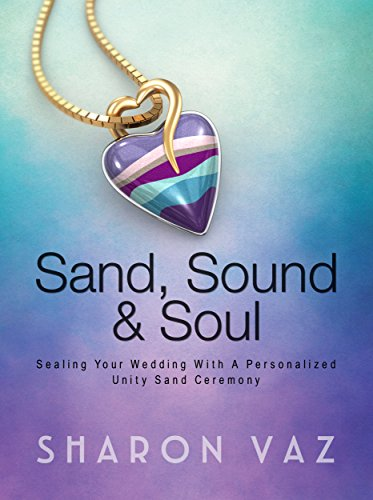Sand, Sound & Soul: Sealing Your Wedding With A Personalized Unity Sand Ceremony by Sharon Vaz