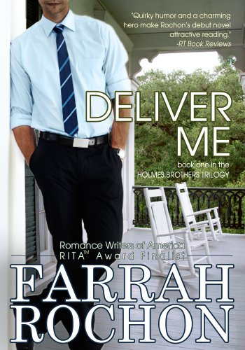 Deliver Me (The Holmes Brothers Book 1) by Farrah Rochon
