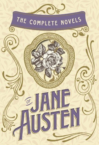 The Complete Novels of Jane Austen: Emma, Pride and Prejudice, Sense and Sensibility, Northanger Abbey, Mansfield Park, Persuasion, and Lady Susan: Emma, ... (w/Lady Susan) (The Heirloom Collection) by Jane Austen