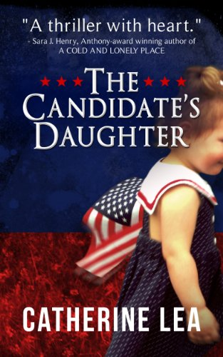 The Candidate's Daughter by Catherine Lea