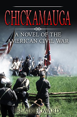 Chickamauga: A Novel of the American Civil War by Blair Howard