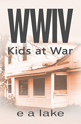 WWIV - Kids at War by e a lake