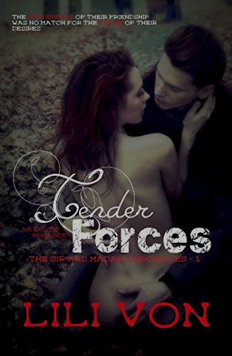 Tender Forces (An Erotic Romance) (The Sir and Madam Chronicles Book 1) by Lili Von
