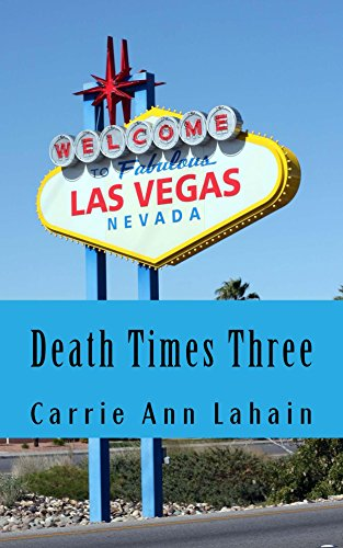 Death Times Three: Two Stories and a Novella by Carrie Ann Lahain