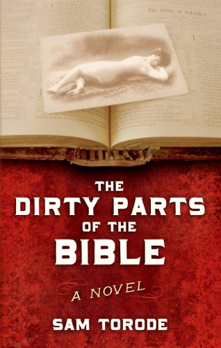 The Dirty Parts of the Bible -- A Novel by Sam Torode