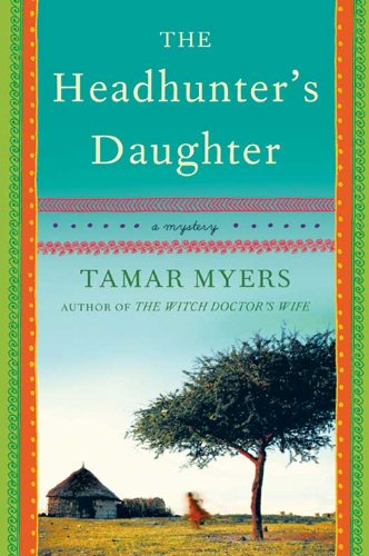 The Headhunter's Daughter: A Novel (Belgian Congo Mystery) by Tamar Myers