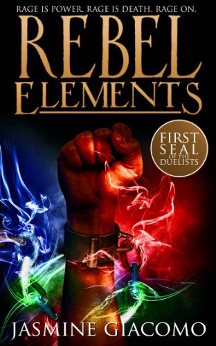 Rebel Elements (Seals of the Duelists Book 1) by Jasmine Giacomo