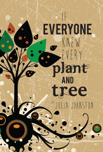 If Everyone Knew Every Plant And Tree by Julia C Johnston